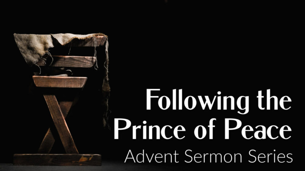 Following the Prince of Peace