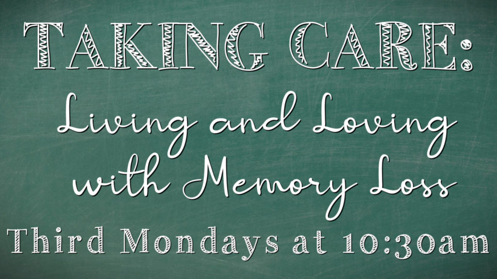 Taking Care: Support for Caregivers of those with Memory Loss